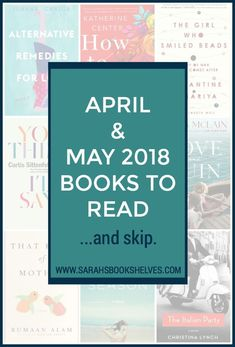 April and May 2018 Books to Read: Some of my favorite April and May 2018 books you should read AND a bunch of books I considered, but decided against for my 2018 Summer Reading List! #reading #books #bookish #bookworm #booklover #bookstagram #summerreading