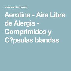 Aerotina - Aire Libre de Alergia - Comprimidos y C�psulas blandas