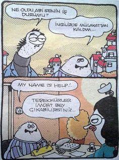 - Ne oldu abi senin iş durumu? + Ingilizce mülakattan kaldım... - My name is Help!.. + Teşekkürler İmdat bey, çıkabilirsiniz... #karikatür #mizah #matrak #komik #espri