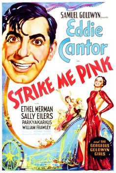 Strike Me Pink starring Eddie Cantor, Ethel Merman. Pink Film, Pink Movies, William Frawley, Ethel Merman, Samuel Goldwyn, Silent Film, Film Posters, Classic Movies, Vintage Movies