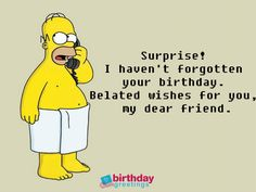 Belated Happy Birthday Wishes Which Can Bring Smile - Greetings Belated Happy Birthday Wishes, Happy Birthday Funny, Birthday Greetings, It's Your Birthday, Wishes For You, My Dear Friend, Funny Pictures, Happy Birthdays, Quotes