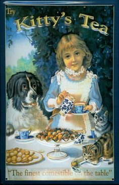 """""""Try Kitty's Tea, the finest comestible on the table"""" metal advertising sign."""