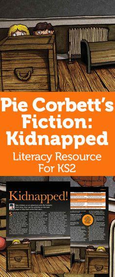 Pie Corbett's Fiction: Kidnapped – Literacy Resource For KS2