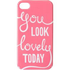 You look lovely today pink iphone case ($5.86) ❤ liked on Polyvore