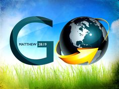 """""""Go ye therefore, and teach all nations, baptizing them in the name of the Father, and of the Son, and of the Holy Ghost: Teaching them to observe all things whatsoever I have commanded you: and, lo, I am with you always, even unto the end of the world. Amen."""" Matthew 28: 19-20"""