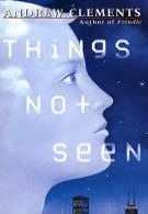 Book Review: Things Not Seen, by Andrew Clements | Bugs and Bunnies