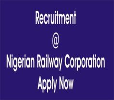 www.nrc.gov.ng – Nigerian Railway Corporation Recruitment Apply Now