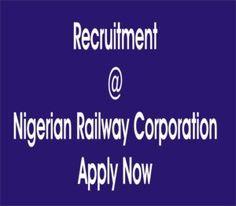 www.nrc.gov.ng – Nigerian Railway Corporation Recruitment Apply Now