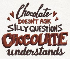 Chocolate Understands | Urban Threads: Unique and Awesome Embroidery Designs