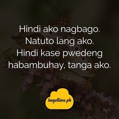 hugot lines Hugot Quotes Tagalog, Hugot Lines Tagalog, Pinoy Quotes, Tagalog Love Quotes, Sad Quotes, Funny, Calligraphy, Journal, Future