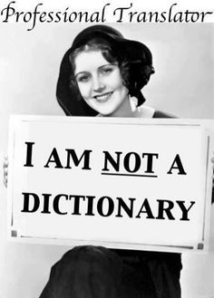 I am NOT a dictionary ...