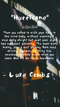 Hurricane by Luke Combs. Created by Jaison Keyette Hurricane by Luke Combs. Created by Jaison Keyette Country Music Quotes, Country Music Lyrics, Country Songs, Country Girls, Country Life, Luke Combs Lyrics, Hurricane Lyrics Luke Combs, Was Ist Pinterest, Song Lyric Quotes