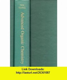 Advanced Organic Chemistry  Pt. B  Reactions and Synthesis (9780306410888) Francis A. Carey , ISBN-10: 0306410885  , ISBN-13: 978-0306410888 ,  , tutorials , pdf , ebook , torrent , downloads , rapidshare , filesonic , hotfile , megaupload , fileserve
