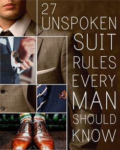 27 Unspoken Suit Rules Every Man Should Know. This is for you @Tim Harbour Sliva (although you're so dapper that you probably already know all of this ;P)