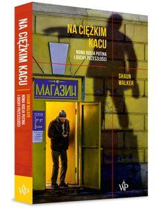 Na ciężkim kacu Nowa Rosja Putina i duchy przeszłości | Shaun Walker (książka) - Księgarnia znak.com.pl
