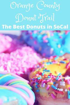 Are you looking for the best donuts in SoCal? Follow our donut trail for a fun road trip around Orange County, CA! Stop at 17 of the best donut shops, free list provided! #california road trip #socal road trip #orange county ca #visit california #california with kids