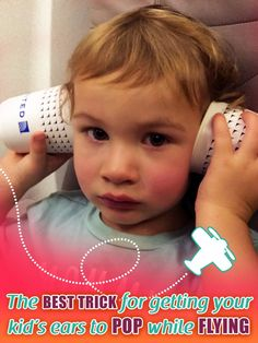 The BEST TRICK for getting your kid's ears to pop while flying!