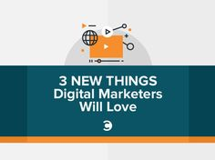 3 New Things #DigitalMarketers Will Love rite.ly/jokc