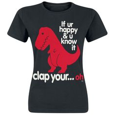 "Hauskassa naisten T-Rex-paidassa on teksti ""If your happy and you know it clap your ....oh"". (xl)"