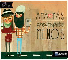 #Frases #amor ama mas preocúpate menos