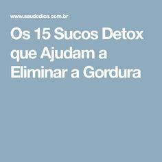 Os 15 Sucos Detox que Ajudam a Eliminar a Gordura