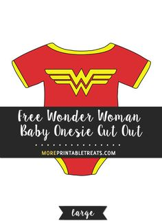 Free Wonder Woman Baby Onesie Cut Out - Large Baby Onesie, Onesies, Baby Superhero, Batman Wonder Woman, Computer Paper, Baby Shower Brunch, Shabby Chic Baby Shower, Baby Shower Printables, Program Design