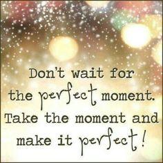 Don't wait...quote