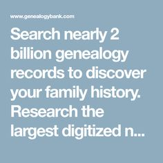 1fc14d3ee4 Search nearly 2 billion genealogy records to discover your family history.  Research the largest digitized