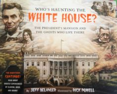 Who's Haunting the White House? by Jeff Belanger, illustrated by Rick Powell