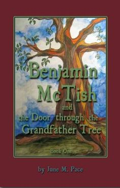 Benjamin McTish and The Door Through The Grandfather Tree - Chapters Five thru Seven #wattpad #fantasy