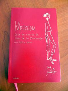 La parisina. Guia de estilo de Ines de la Fressange  Quiero este libro :D