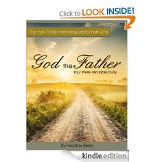 The Holy Trinity Parenting Series: God the Father 4 Week Mini Bible Study
