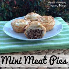Mini Meat Pies – The Road to Loving My Thermo Mixer