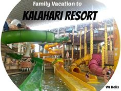 Kalahari Resort Family vacation to indoor waterpark in wisconsin dells