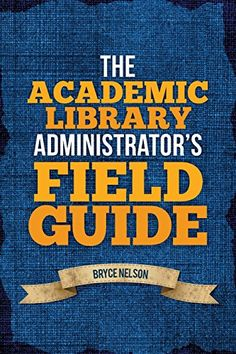 The Academic Library Administrator's Field Guide by Bryce Nelson http://www.amazon.com/dp/0838912230/ref=cm_sw_r_pi_dp_93spub13C14JE