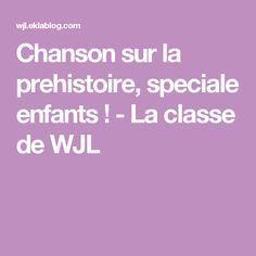 Chanson sur la prehistoire, speciale enfants ! - La classe de WJL