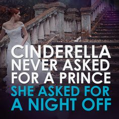 """HPNOTIQ® on Twitter: """"#Cinderella never asked for a prince. She asked for a night off and a dress ! #quotes #fairytales #clothes http://t.co/d16YsYCAOb"""""""