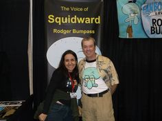 me and Rodger Bumpass...the man responsible for the voice of Squidward from Spongebob Square Pants.  He really is a very nice guy.
