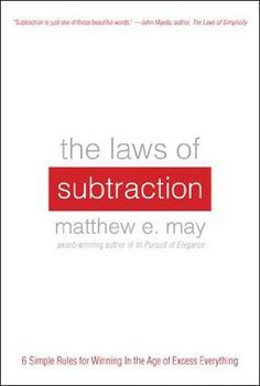 The Laws of Subtraction, a book on winning in an age of excess.