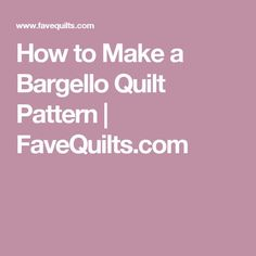 How to Make a Bargello Quilt Pattern | FaveQuilts.com
