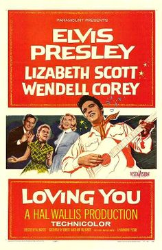 """Loving You"" (1957) COUNTRY: United States. DIRECTOR: Hal Kanter. SCREENWRITER: Hal Kanter, Herbert Baker (Story: Mary Agnes Thompson) COMPOSER: Songs: Elvis Presley. CAST: Elvis Presley, Lizabeth Scott, Wendell Corey, Dolores Hart, James Gleason, Ralph Dumke, Paul Smith, Ken Becker, Jana Lund"