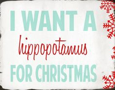 Christmas Print - I Want A Hippopotamus For Christmas- 11x14 - White, Aqua, Red