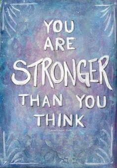 You are stronger than you think life quotes