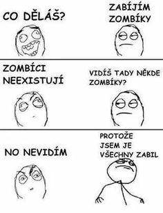 "Inspiration for a future zombie hunter. I know my friends are laughing at me now. But we""ll see who's laughing when a zombie is about to eat your face. Rage Comics, Funny Comics, Derp Comics, Just In Case, Just For You, Funny Quotes, Funny Memes, Hilarious Jokes, I Love To Laugh"