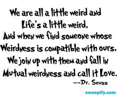 Dr Seuss - One of my favorite thoughts ever!