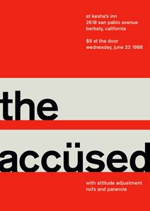 The Accüsed at Kesha's Inn, Berkeley Support from Attitude Adjustment, NOFX and Paranoia. Reimagined concert poster by designer Mike Joyce for his Swissted project, fusing rock music & swiss modernist design. Book Cover Design, Book Design, Baby Driver Poster, Mike Joyce, International Typographic Style, Minimalist Graphic Design, Vintage Concert Posters, Swiss Design, Accusations
