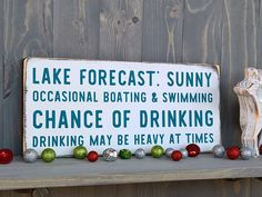 Ah, the lake life! This made to order and rustic Lake Forecast sign is a fun piece of décor for your favorite getaway. Sure to bring a chuckle to your cabin, it's a hilarious farmhouse style wood sign that helps celebrate sunny days of boating, swimming, and just living the lake life.
