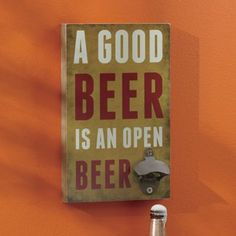 Never misplace your all-important bottle opener again Metal opener is permanently attached to this poignant sign that makes a great conversation piece. Sign is composite wood with paper laminate. Beer Crafts, Wood Crafts, Bottle Crafts, Beer Bottle Opener, Beer Bottles, Bottle Openers, Patio Signs, Marker, Cute Signs