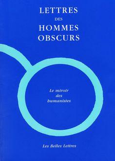 Ulrich Von Hutten (2004), Lettres des hommes obscurs, ed. Jean-Christophe Saladin, trad. Jean-Christophe Saladin, Paris: Les Belles Lettres.