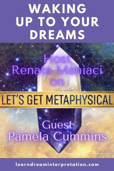 Let's Get Metaphysical on our spiritual growth, dream interpretation, and what's happening to the planet with host Renata Maniaci and guest Pamela Cummins. #dreaminterpretation #metaphysical #pamelacummins Development Quotes, Psychic Development, Spiritual Development, Personal Development, Spiritual Life, Spiritual Growth, Spiritual Awakening, Spiritual Quotes, Recurring Dreams